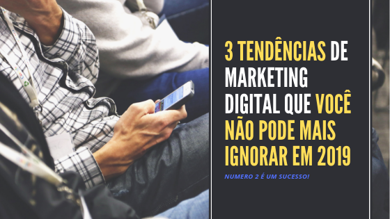 Tendências de marketing digital 2019